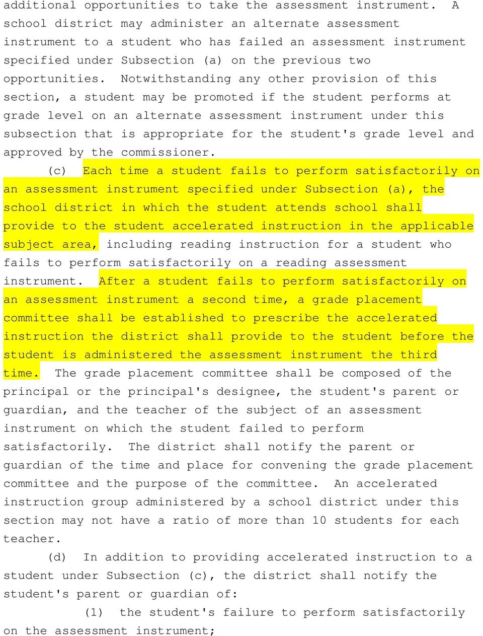 Notwithstanding any other provision of this section, a student may be promoted if the student performs at grade level on an alternate assessment instrument under this subsection that is appropriate
