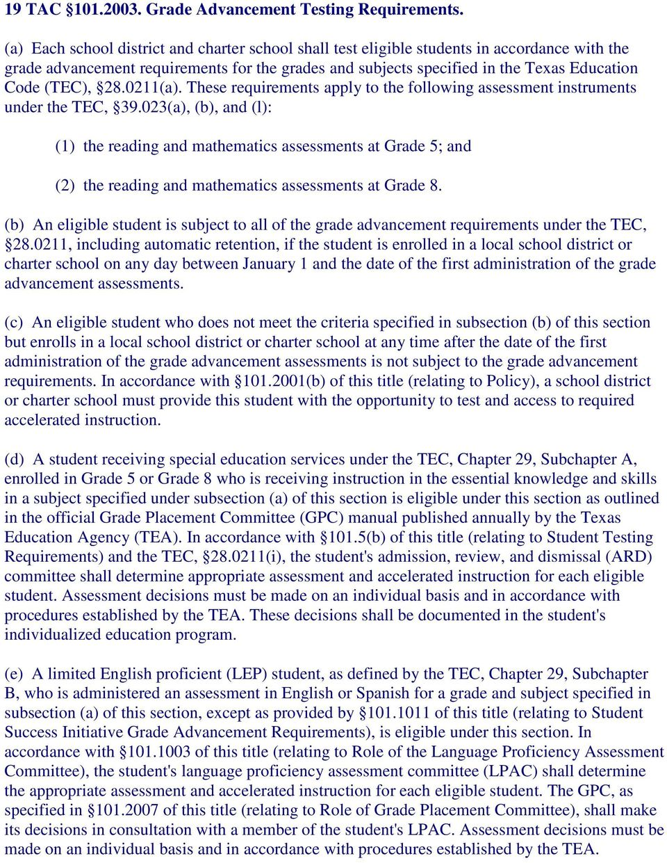 28.0211(a). These requirements apply to the following assessment instruments under the TEC, 39.