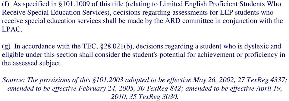 education services shall be made by the ARD committee in conjunction with the LPAC. (g) In accordance with the TEC, 28.