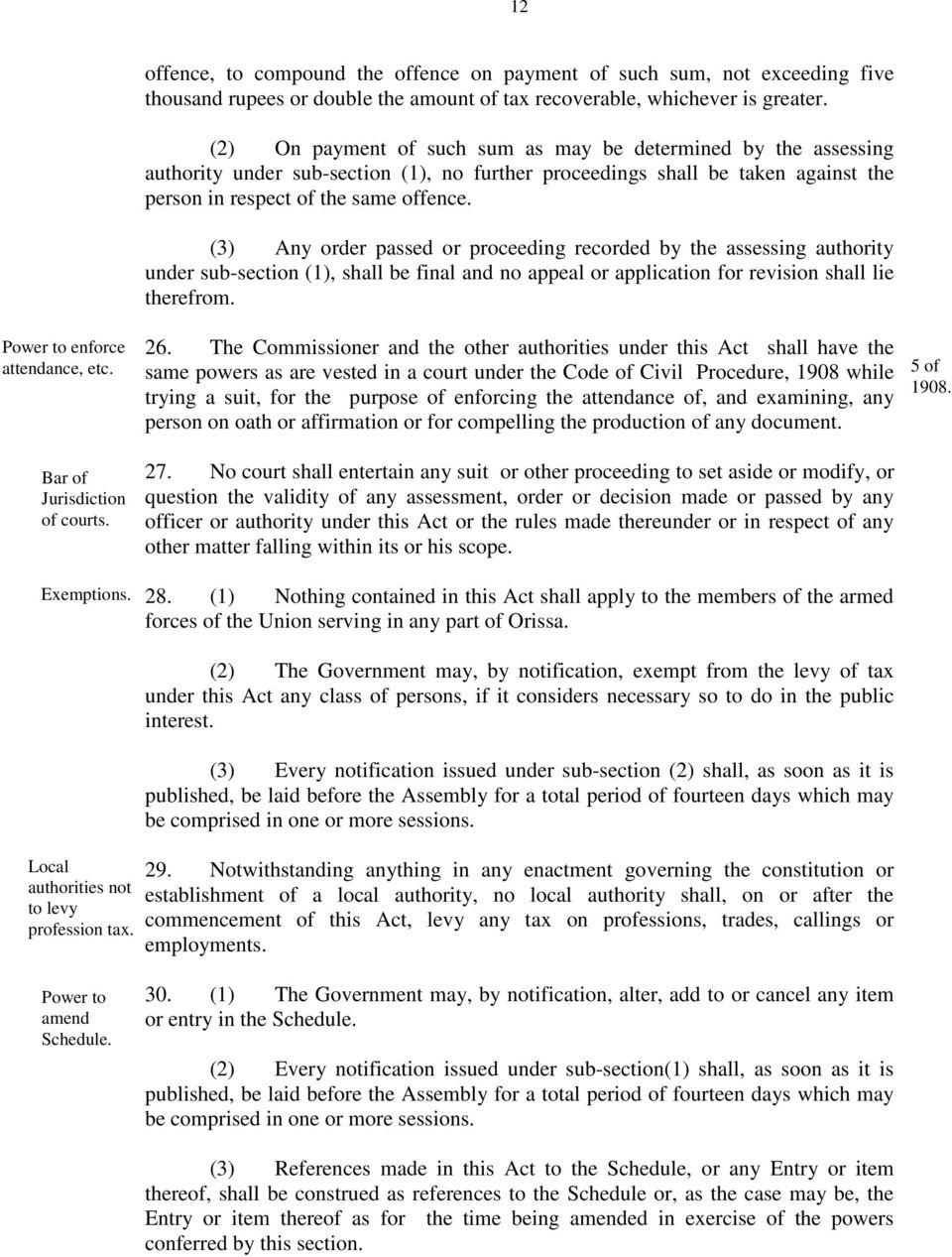 (2) On payment of such sum as may be determined by the assessing authority under sub-section (1), no further proceedings shall be taken against the person in respect of the same offence.