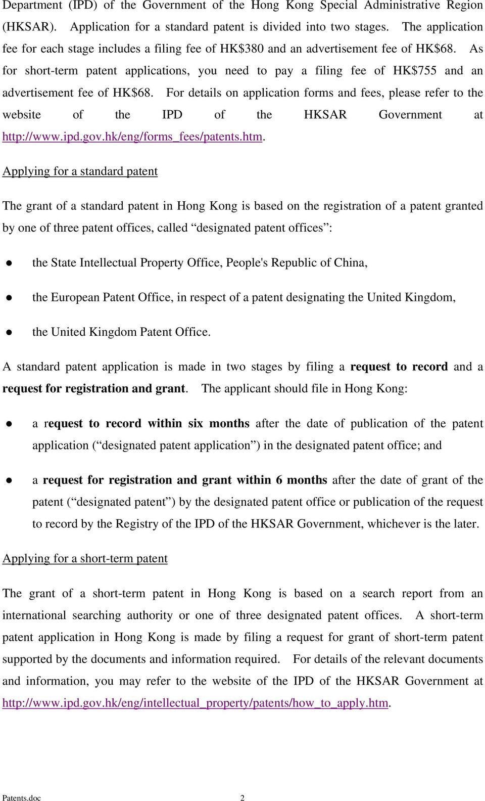 As for short-term patent applications, you need to pay a filing fee of HK$755 and an advertisement fee of HK$68.