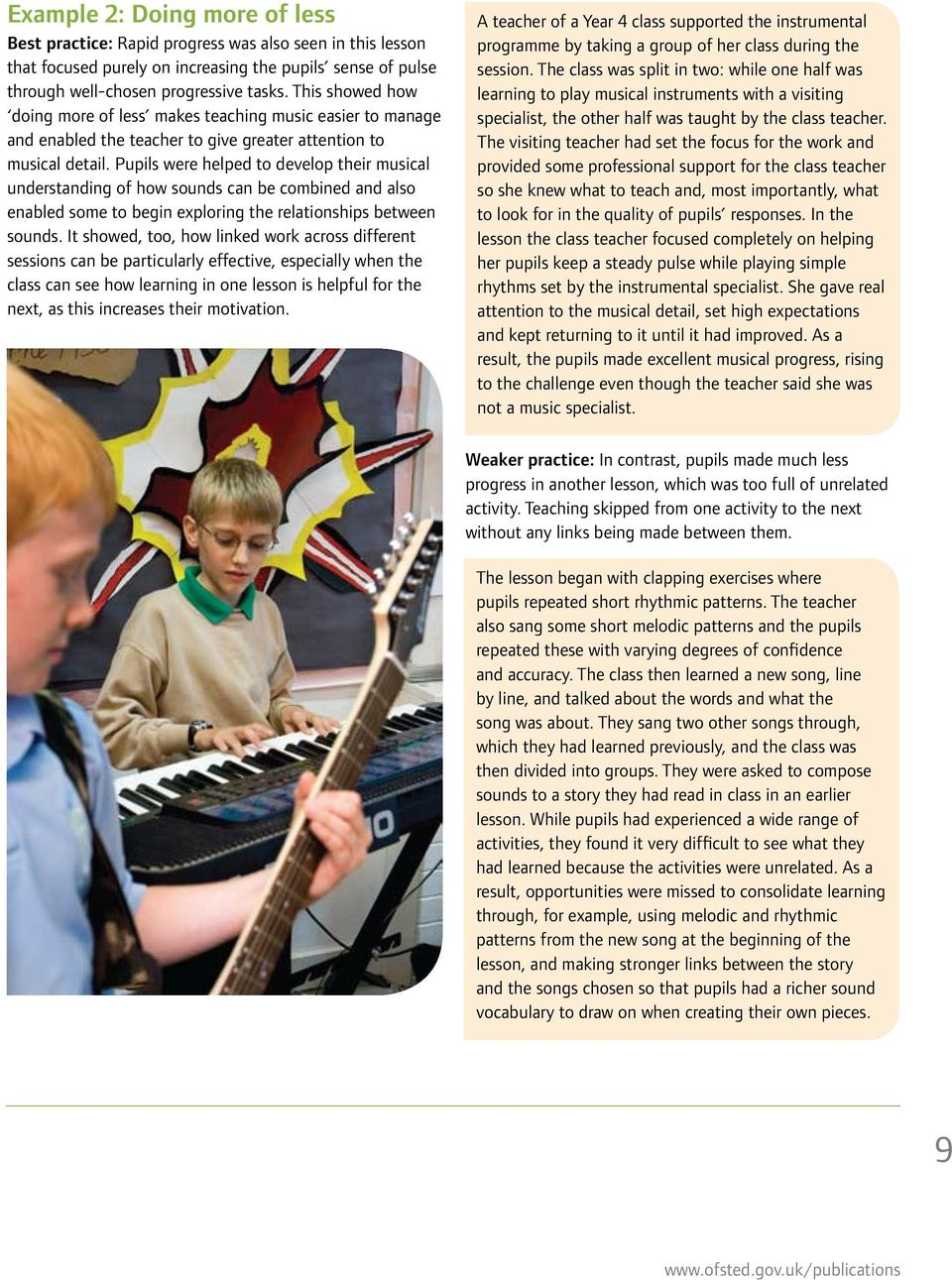 Pupils were helped to develop their musical understanding of how sounds can be combined and also enabled some to begin exploring the relationships between sounds.