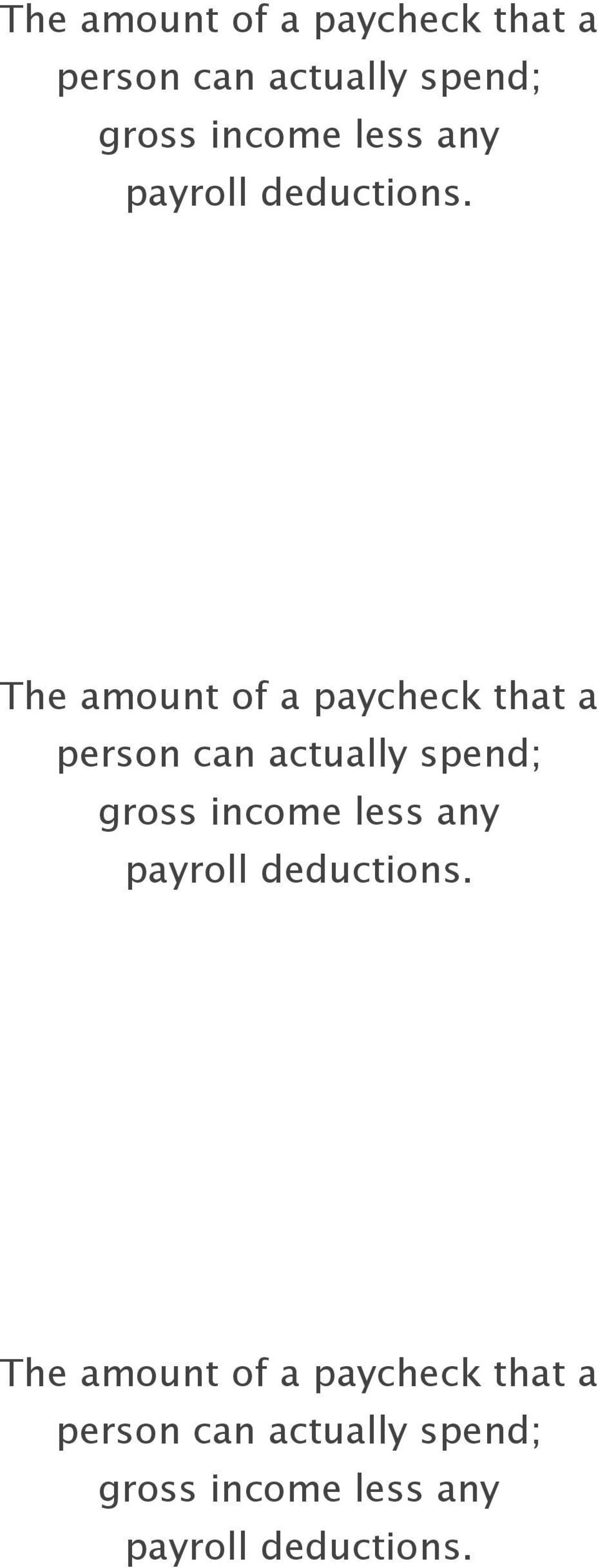 less any payroll deductions.