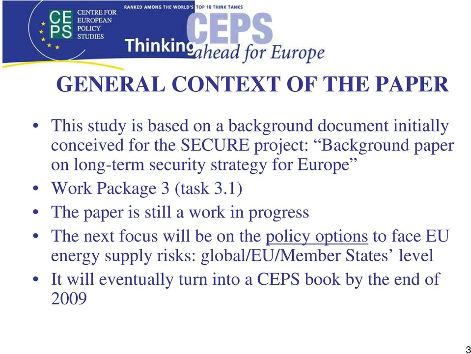 1) The paper is still a work in progress The net focus will be on the policy options to face EU