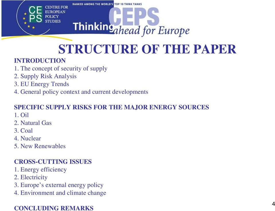 General policy contet and current developments SPECIFIC SUPPLY RISKS FOR THE MAJOR ENERGY SOURCES 1.