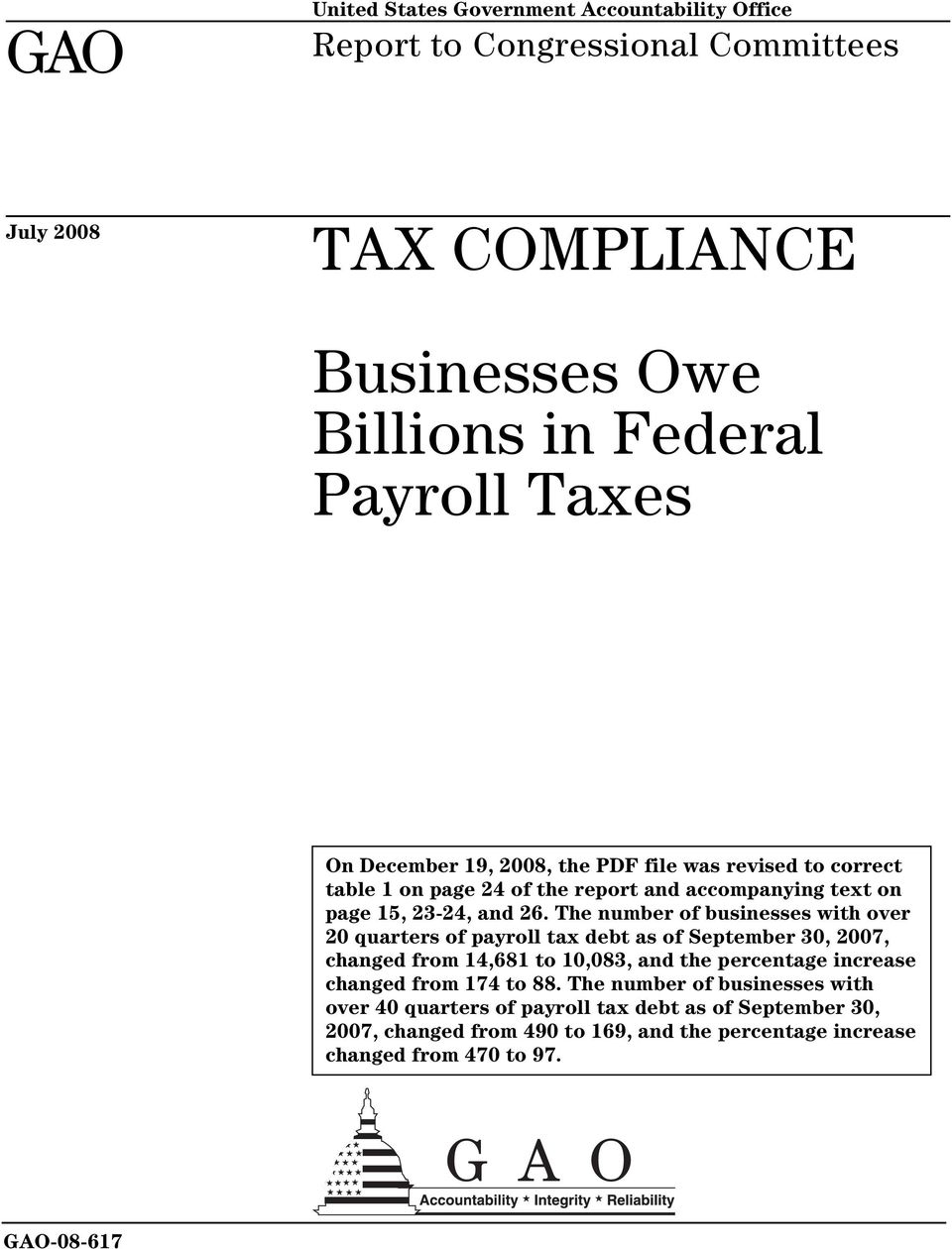 The number of businesses with over 20 quarters of payroll tax debt as of September 30, 2007, changed from 14,681 to 10,083, and the percentage increase changed