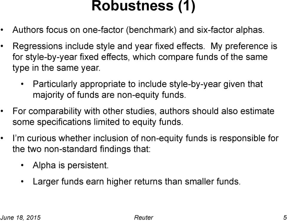 Particularly appropriate to include style-by-year given that majority of funds are non-equity funds.