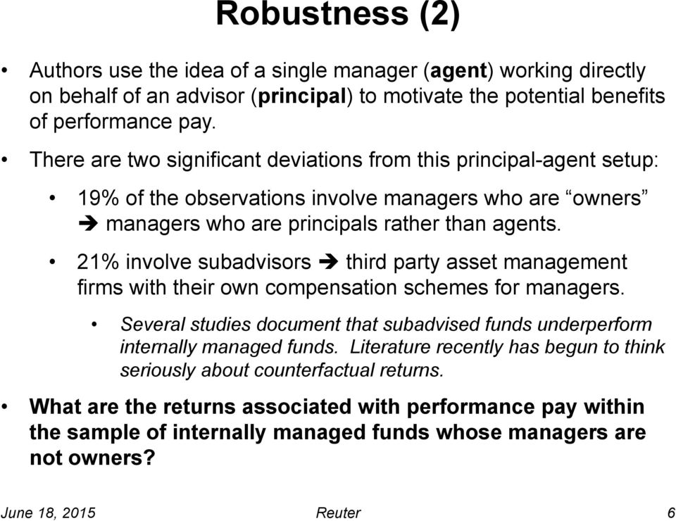 21% involve subadvisors è third party asset management firms with their own compensation schemes for managers.