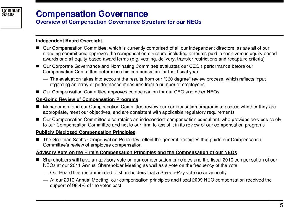committees, approves the compensation structure, including
