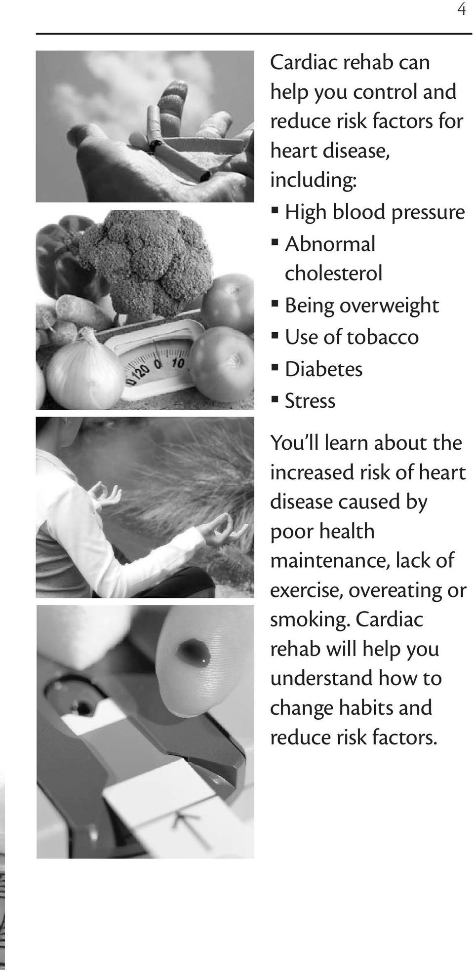 about the increased risk of heart disease caused by poor health maintenance, lack of exercise,