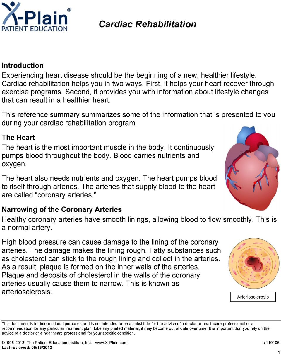 This reference summary summarizes some of the information that is presented to you during your cardiac rehabilitation program. The Heart The heart is the most important muscle in the body.
