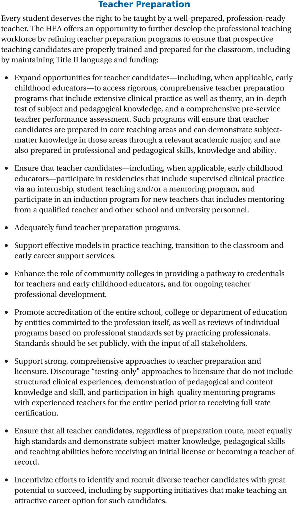 prepared for the classroom, including by maintaining Title II language and funding: Expand opportunities for teacher candidates including, when applicable, early childhood educators to access