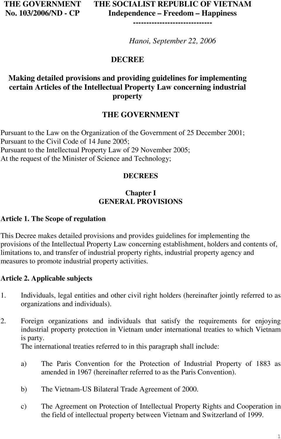 for implementing certain Articles of the Intellectual Property Law concerning industrial property THE GOVERNMENT Pursuant to the Law on the Organization of the Government of 25 December 2001;