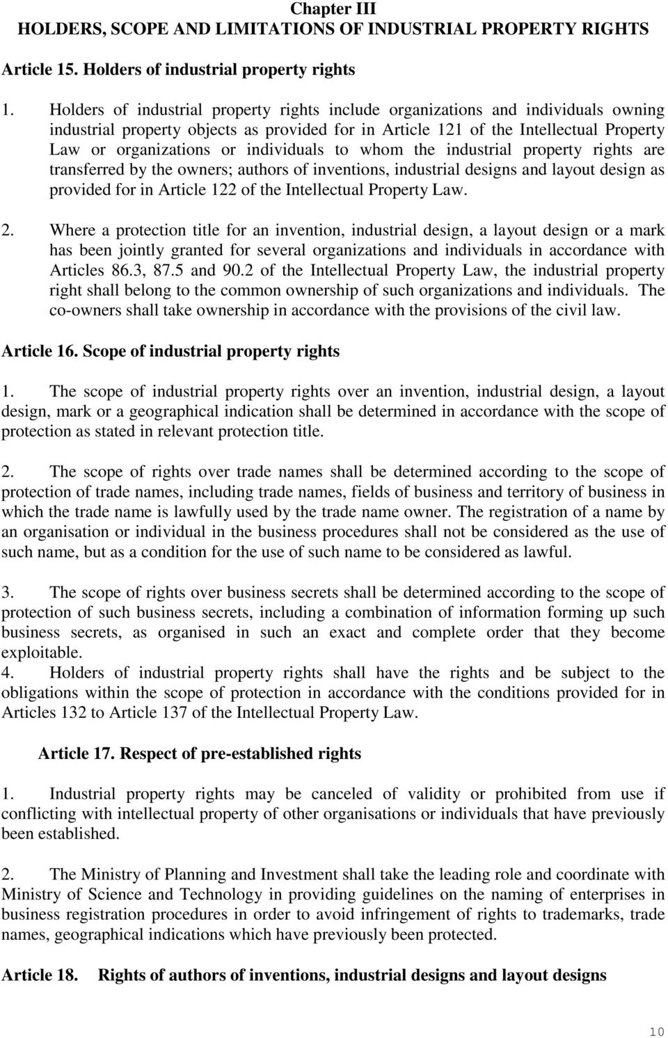 individuals to whom the industrial property rights are transferred by the owners; authors of inventions, industrial designs and layout design as provided for in Article 122 of the Intellectual
