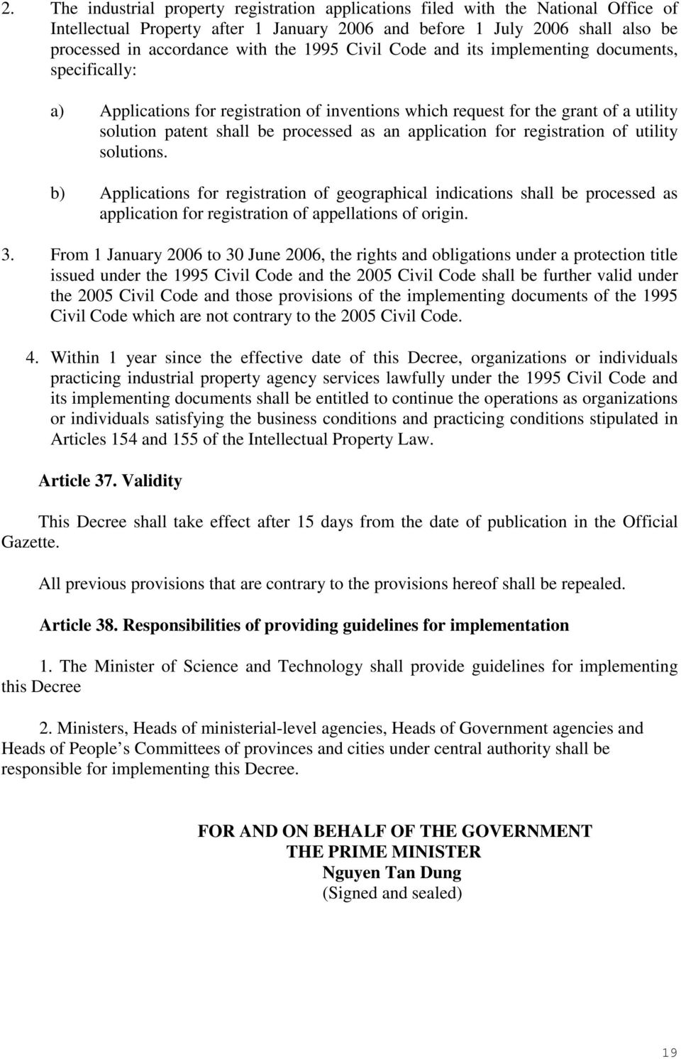 application for registration of utility solutions. b) Applications for registration of geographical indications shall be processed as application for registration of appellations of origin. 3.