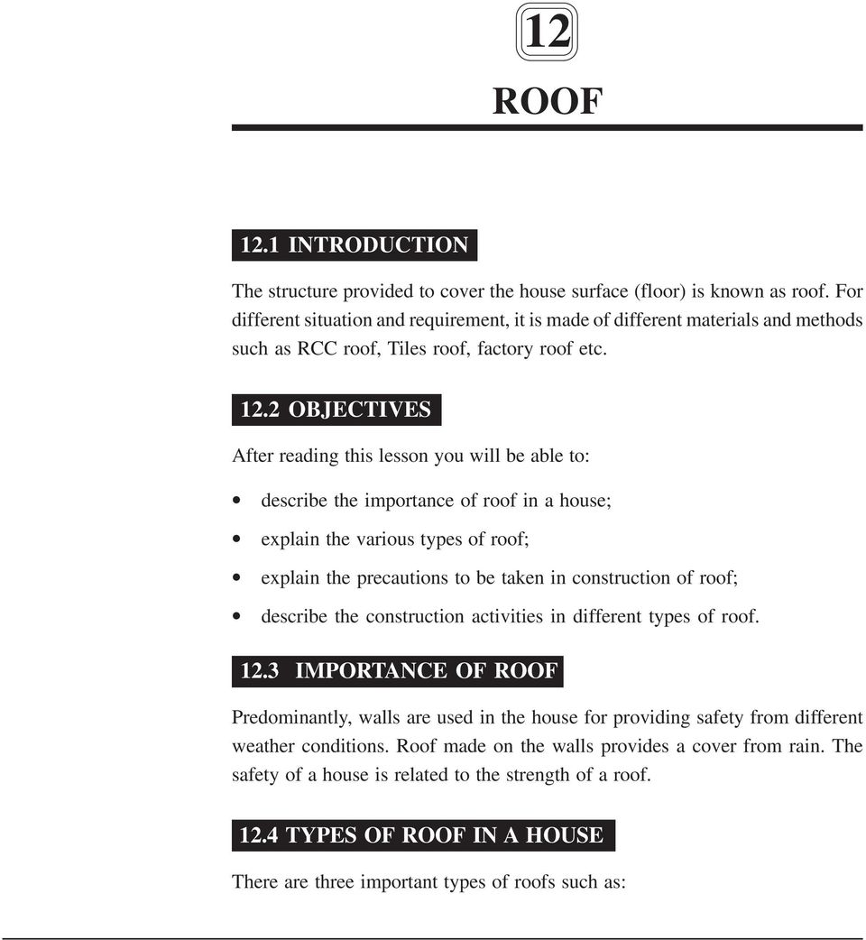 2 OBJECTIVES After reading this lesson you will be able to: describe the importance of roof in a house; explain the various types of roof; explain the precautions to be taken in construction of roof;