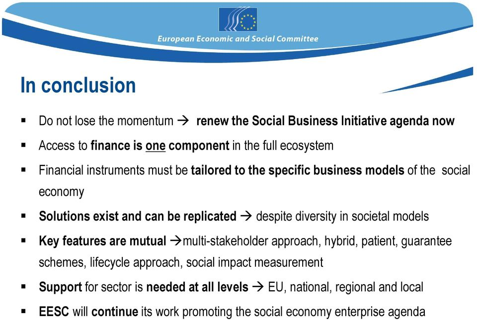 in societal models Key features are mutual multi-stakeholder approach, hybrid, patient, guarantee schemes, lifecycle approach, social impact