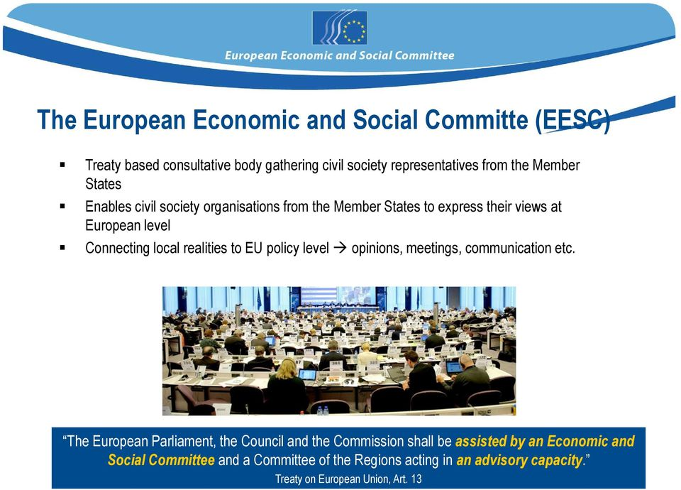 realities to EU policy level opinions, meetings, communication etc.