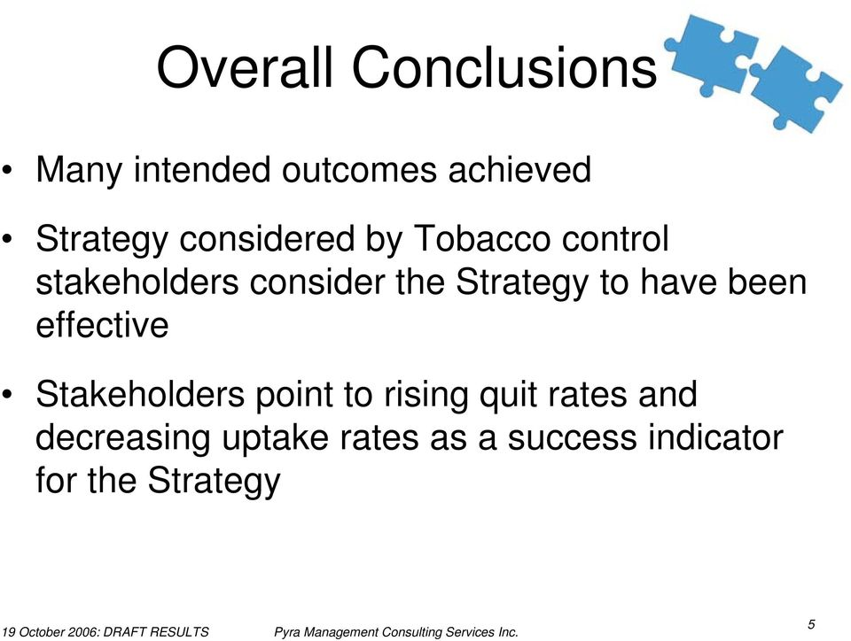 to have been effective Stakeholders point to rising quit rates