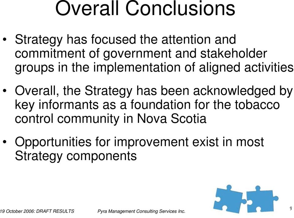 Strategy has been acknowledged by key informants as a foundation for the tobacco