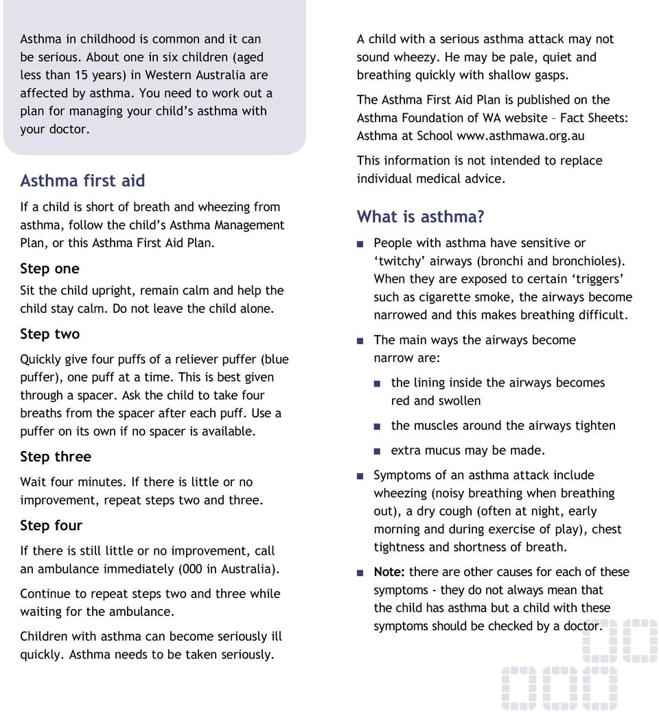 Asthma first aid If a child is short of breath and wheezing from asthma, follow the child s Asthma Management Plan, or this Asthma First Aid Plan.