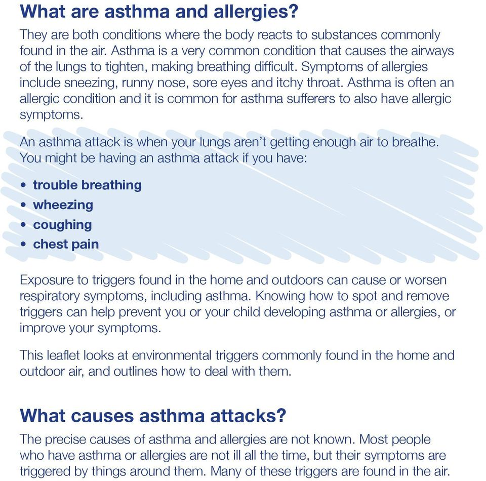 Asthma is often an allergic condition and it is common for asthma sufferers to also have allergic symptoms. An asthma attack is when your lungs aren t getting enough air to breathe.