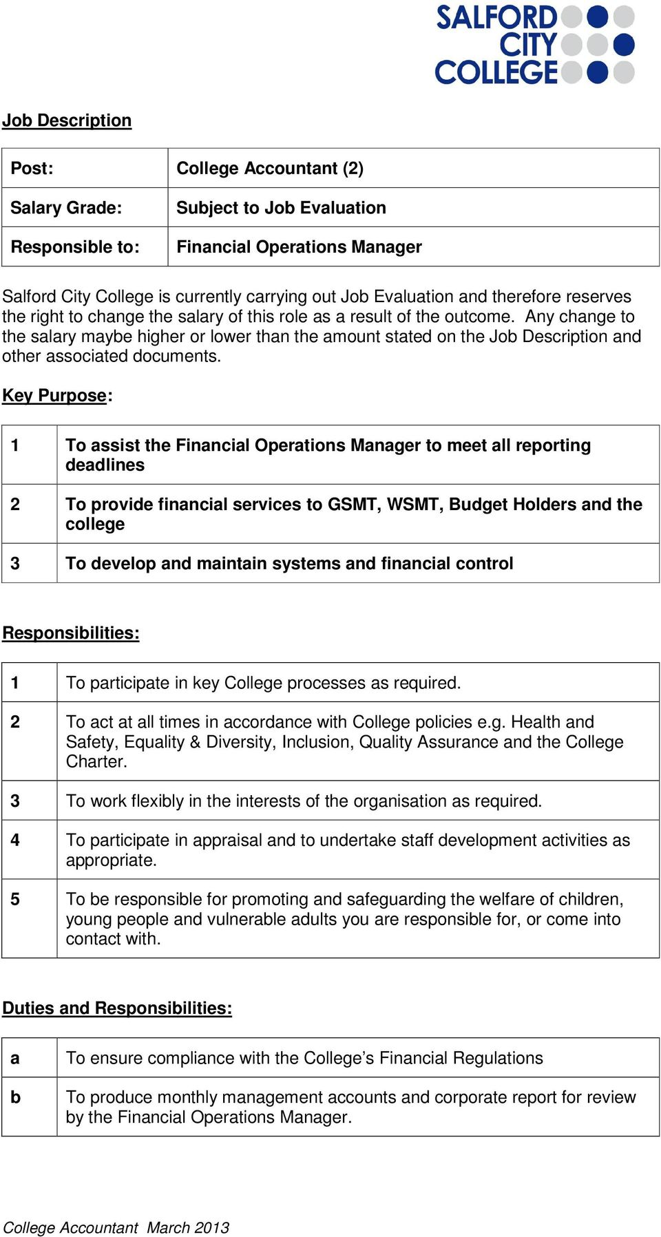 Any change to the salary maybe higher or lower than the amount stated on the Job Description and other associated documents.