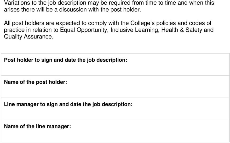 All post holders are expected to comply with the College s policies and codes of practice in relation to Equal