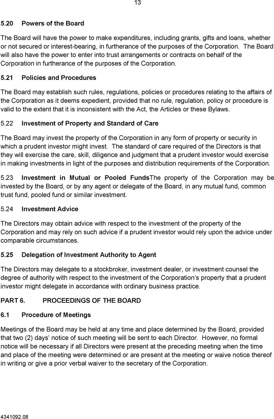 21 Policies and Procedures The Board may establish such rules, regulations, policies or procedures relating to the affairs of the Corporation as it deems expedient, provided that no rule, regulation,