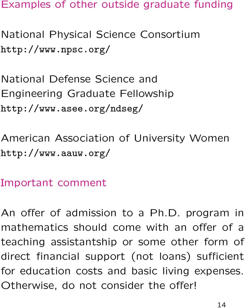 org/ndseg/ American Association of University Women http://www.aauw.org/ Important comment An offer of admission to a Ph.D.