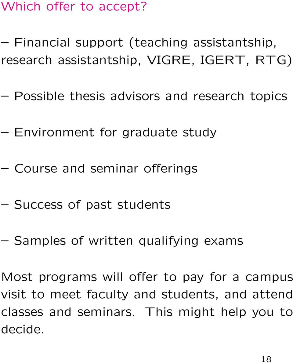 advisors and research topics Environment for graduate study Course and seminar offerings Success of past