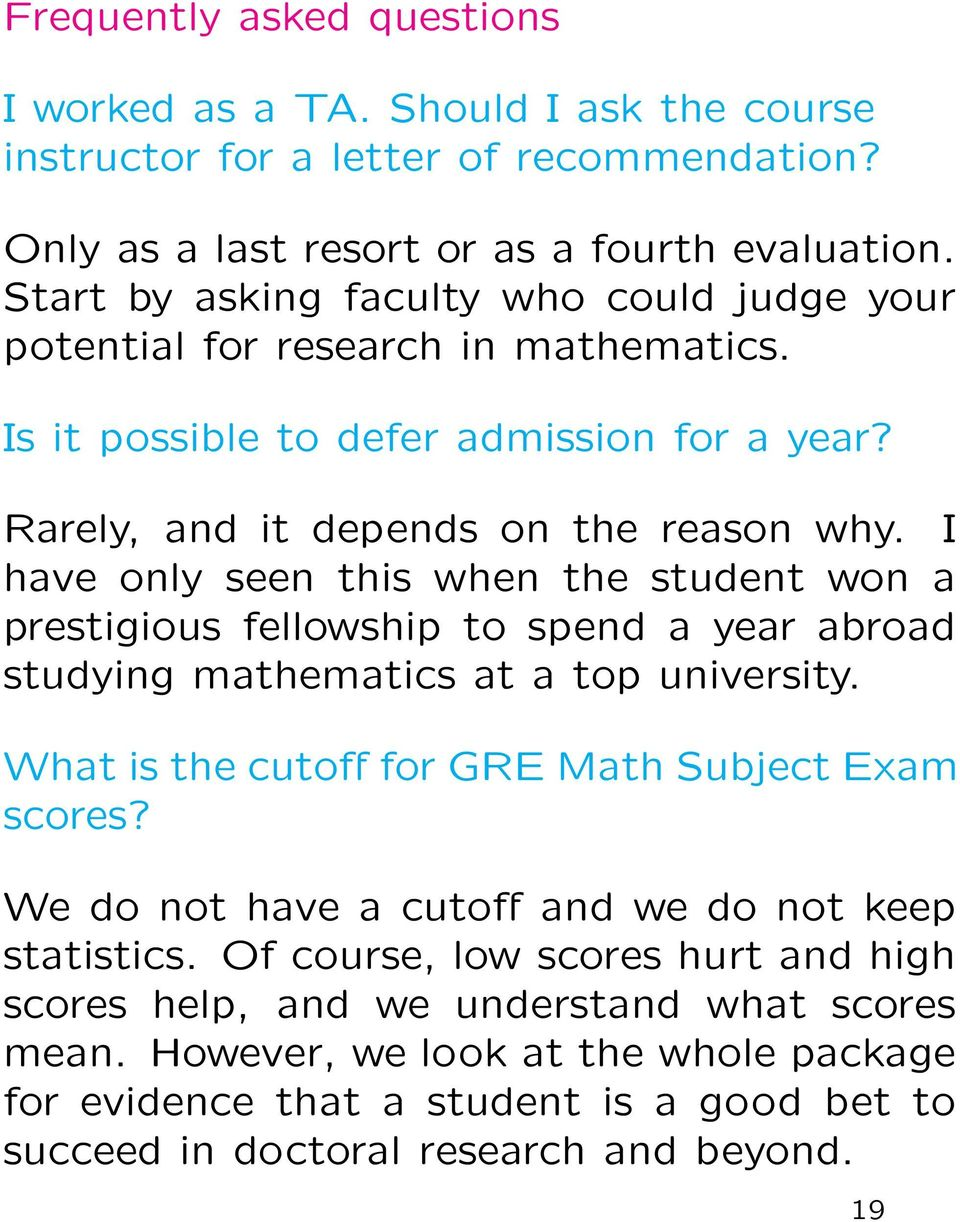 I have only seen this when the student won a prestigious fellowship to spend a year abroad studying mathematics at a top university. What is the cutoff for GRE Math Subject Exam scores?