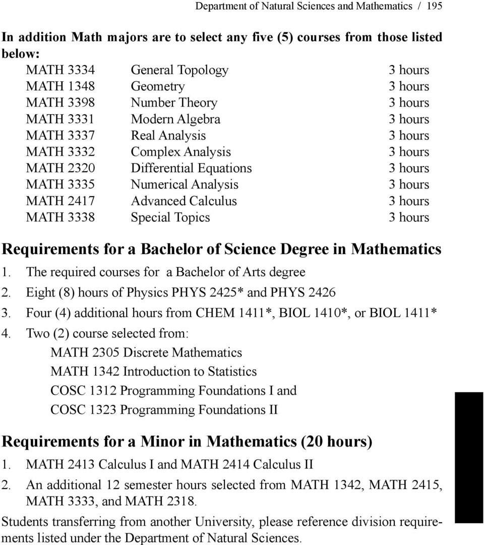 Analysis 3 hours MATH 2417 Advanced Calculus 3 hours MATH 3338 Special Topics 3 hours Requirements for a Bachelor of Science Degree in Mathematics 1.