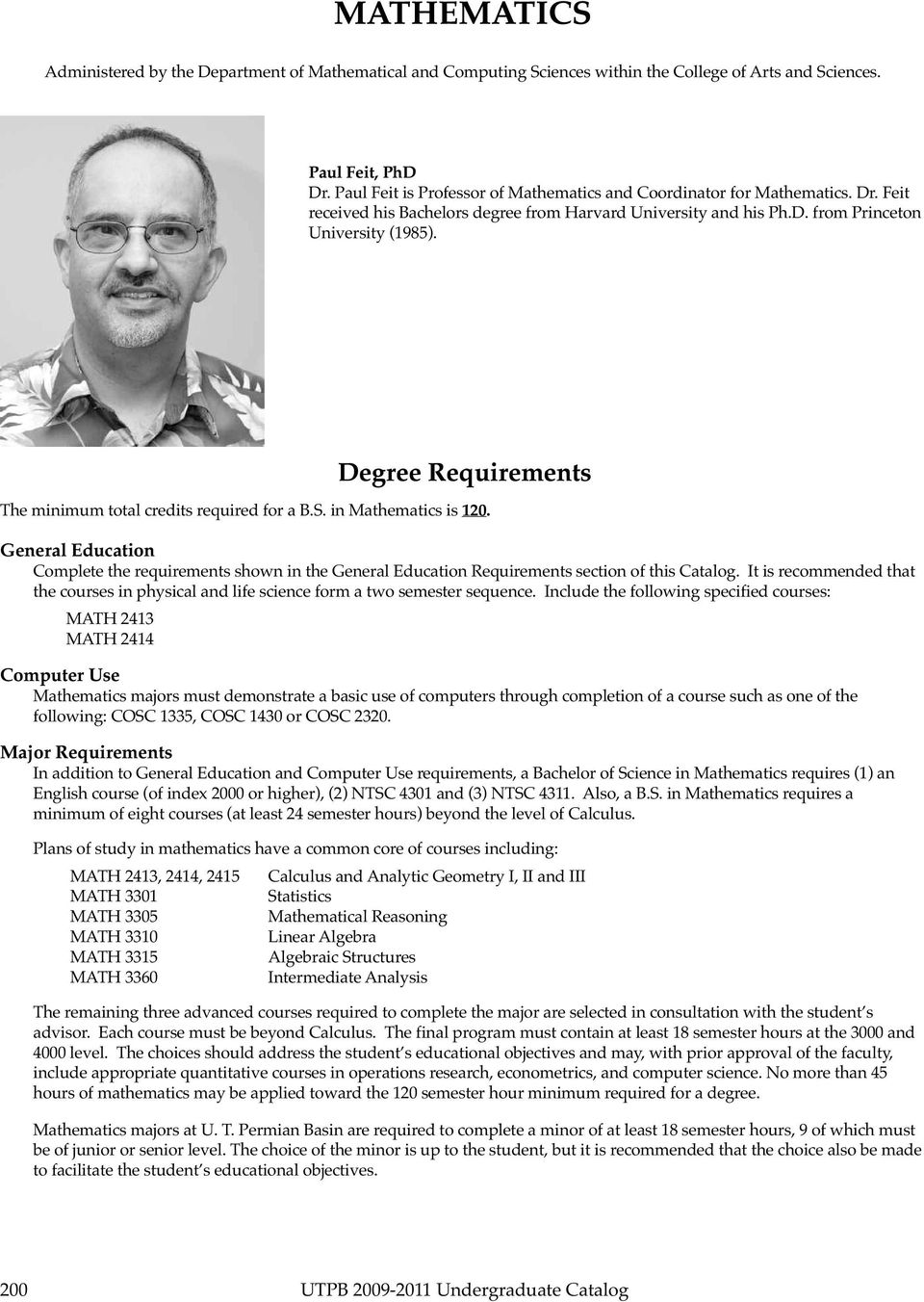 Degree Requirements The minimum total credits required for a B.S. in Mathematics is 120.