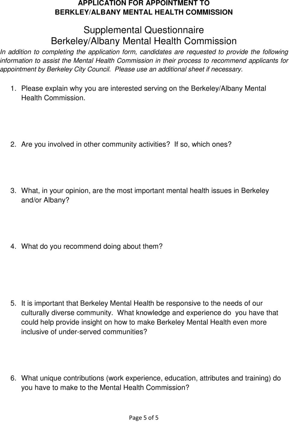 Please explain why you are interested serving on the Berkeley/Albany Mental Health Commission. 2. Are you involved in other community activities? If so, which ones? 3.