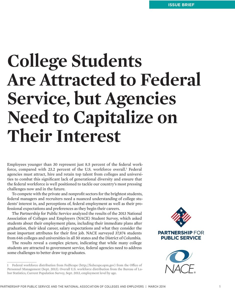 1 Federal agencies must attract, hire and retain top talent from colleges and universities to combat this significant lack of generational diversity and ensure that the federal workforce is well