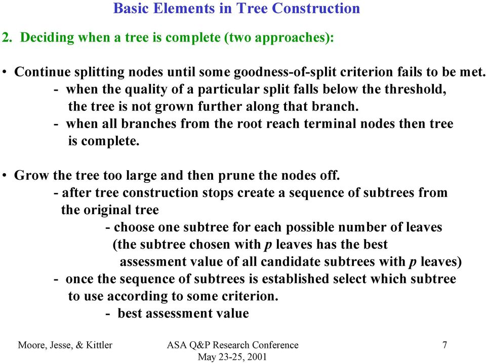 Grow the tree too large and then prune the nodes off.