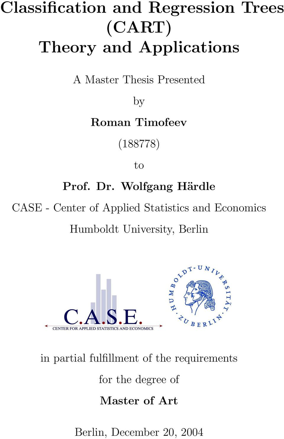 Wolfgang Härdle CASE - Center of Applied Statistics and Economics Humboldt