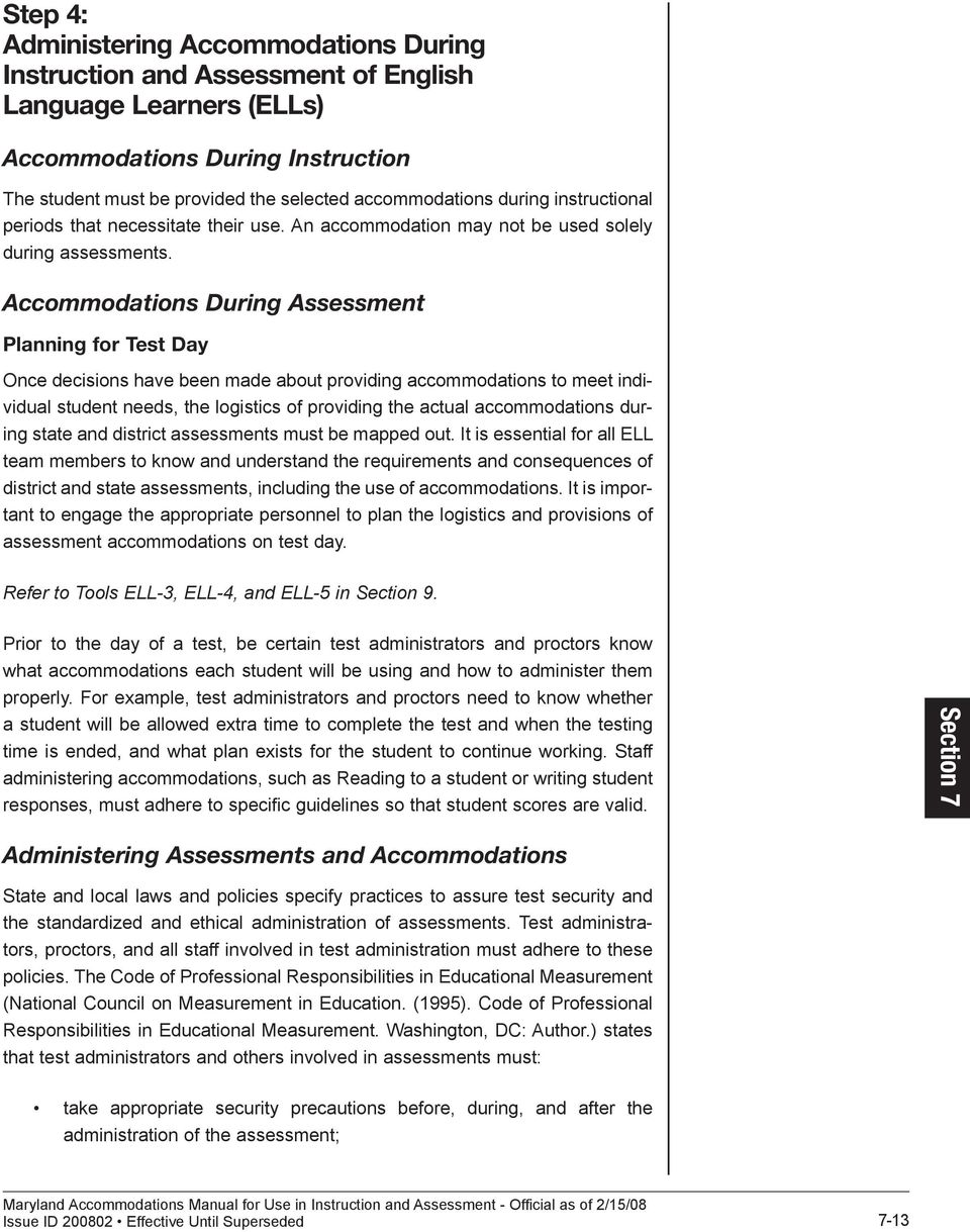 Accommodations During Assessment Planning for Test Day Once decisions have been made about providing accommodations to meet individual student needs, the logistics of providing the actual
