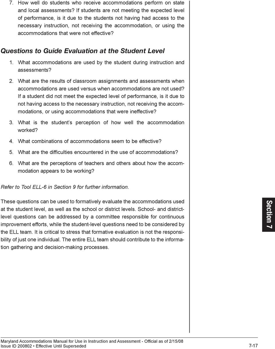 accommodations that were not effective? Questions to Guide Evaluation at the Student Level 1. What accommodations are used by the student during instruction and assessments? 2.