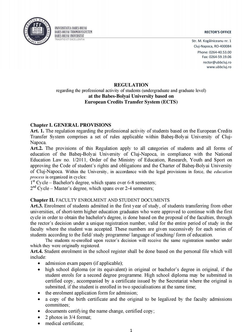 ro REGULATION regarding the professional activity of students (undergraduate and graduate level) at the Babes-Bolyai University based on European Credits Transfer System (ECTS) Chapter I.