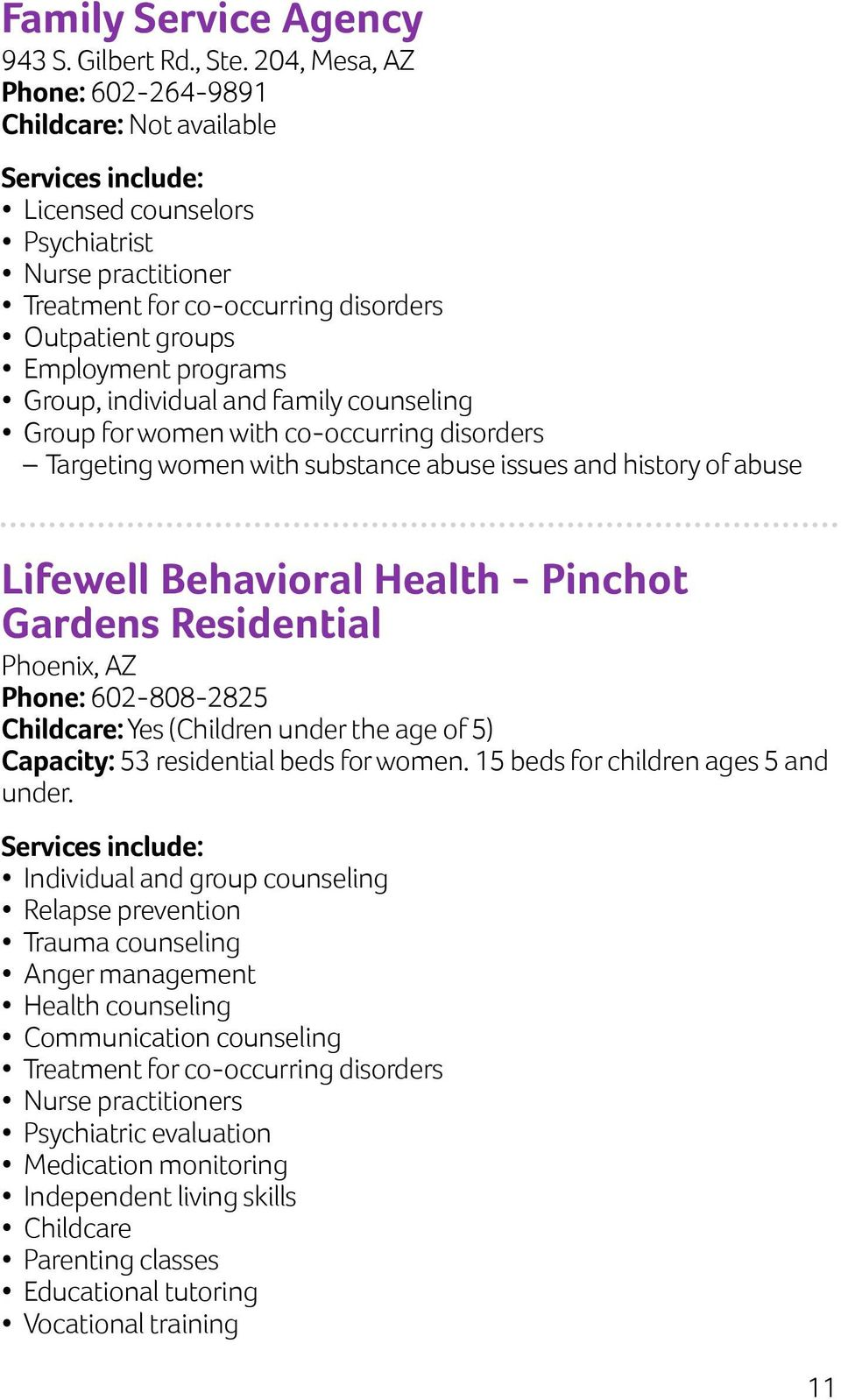 individual and family counseling Group for women with co-occurring disorders Targeting women with substance abuse issues and history of abuse Lifewell Behavioral Health - Pinchot Gardens Residential
