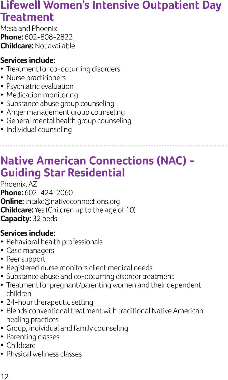 Residential Phoenix, AZ Phone: 602-424-2060 Online: intake@nativeconnections.