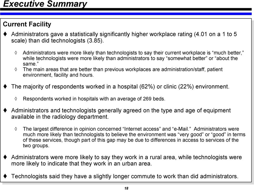 The main areas that are better than previous workplaces are administration/staff, patient environment, facility and hours.