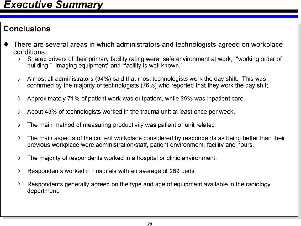 building, imaging equipment and facility is well known. Almost all administrators (94%) said that most technologists work the day shift.