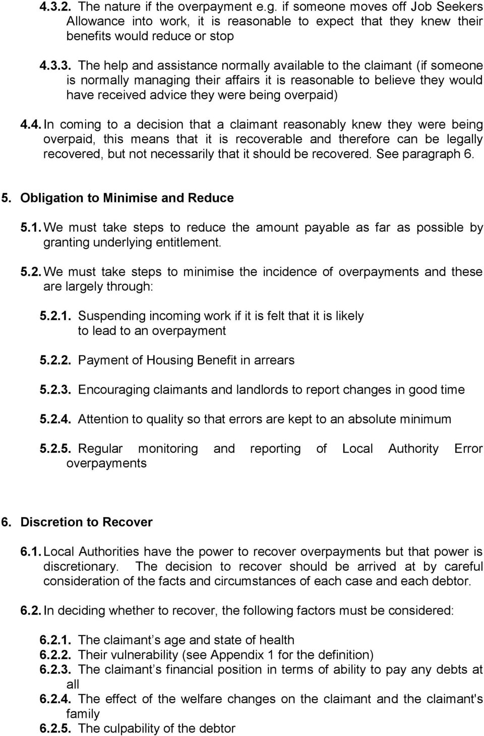 recovered. See paragraph 6. 5. Obligation to Minimise and Reduce 5.1. We must take steps to reduce the amount payable as far as possible by granting underlying entitlement. 5.2.