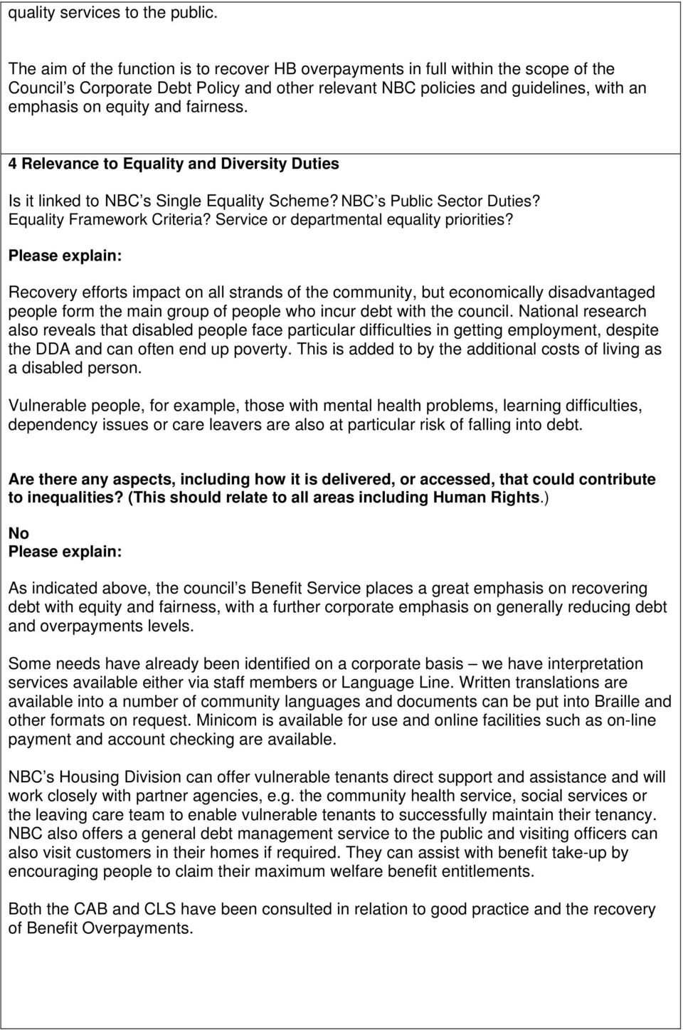 fairness. 4 Relevance to Equality and Diversity Duties Is it linked to NBC s Single Equality Scheme? NBC s Public Sector Duties? Equality Framework Criteria?