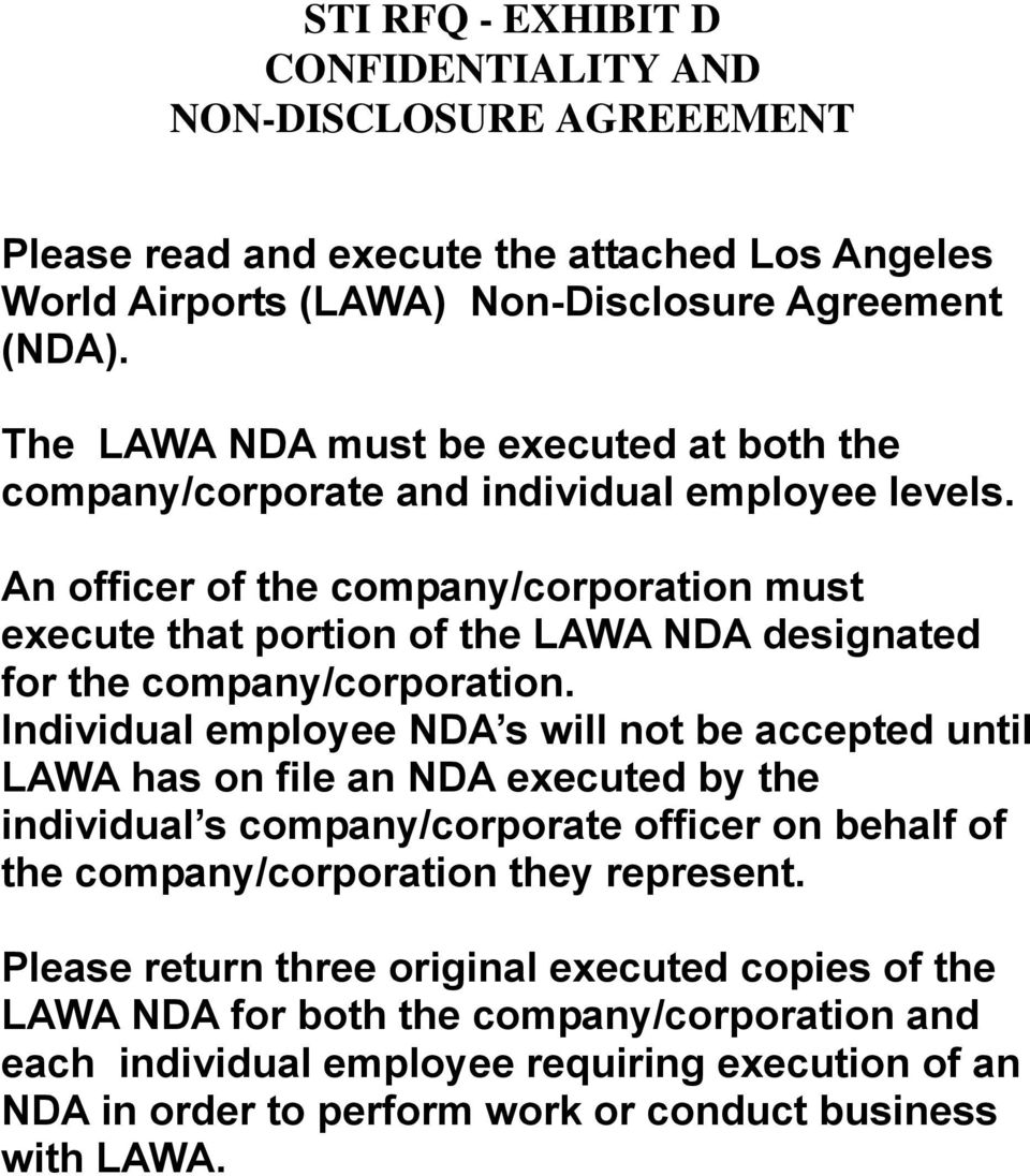 An officer of the company/corporation must execute that portion of the LAWA NDA designated for the company/corporation.