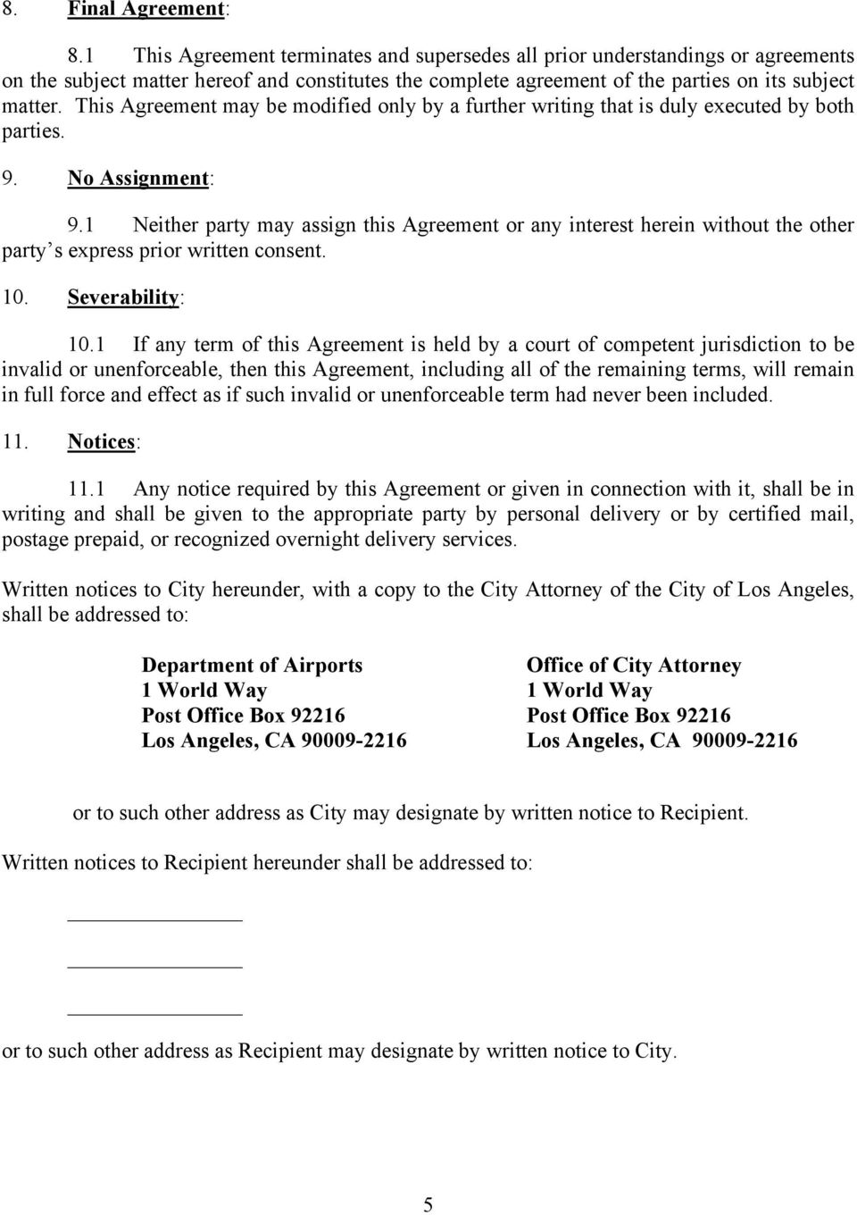 This Agreement may be modified only by a further writing that is duly executed by both parties. 9. No Assignment: 9.
