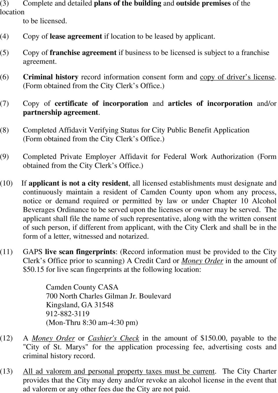 (Form obtained from the City Clerk s Office.) (7) Copy of certificate of incorporation and articles of incorporation and/or partnership agreement.